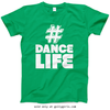 Golly Girls: Hashtag Dance Life T-Shirt (Youth-Adult)
