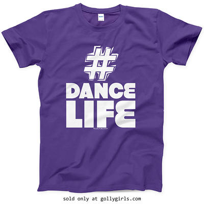 Golly Girls: Hashtag Dance Life Purple T-Shirt (Youth & Adult Sizes)