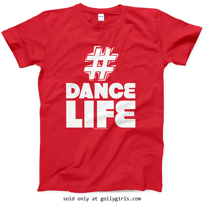 Golly Girls: Hashtag Dance Life Red T-Shirt (Youth & Adult Sizes)