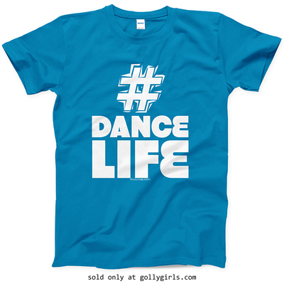 Golly Girls: Hashtag Dance Life Sapphire T-Shirt (Youth & Adult Sizes)