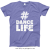 Golly Girls: Hashtag Dance Life Violet T-Shirt (Youth & Adult Sizes)