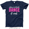 Golly Girls: When in Doubt, Dance it Out Navy T-Shirt (Youth & Adult Sizes)