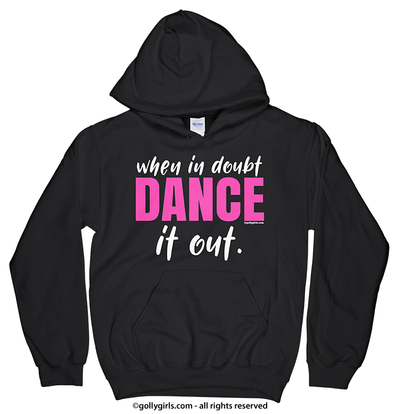 Golly Girls: When in Doubt, Dance it Out Black Hoodie (Youth & Adult Sizes)