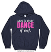 Golly Girls: When in Doubt, Dance it Out Navy Hoodie (Youth & Adult Sizes)
