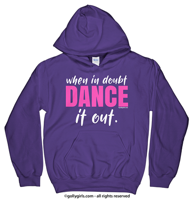 Golly Girls: When in Doubt, Dance it Out Purple Hoodie (Youth & Adult Sizes)