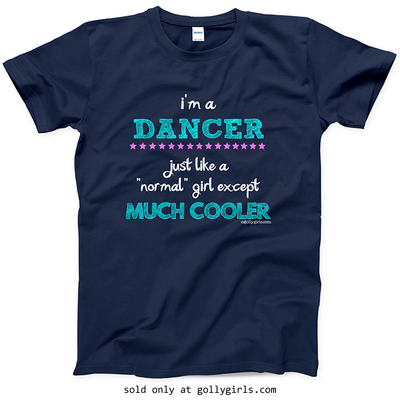 Golly Girls: I'm a Dancer... Much Cooler Navy T-Shirt (Youth & Adult Sizes)