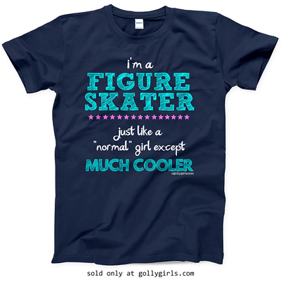 Golly Girls: I'm A Figure Skater...Much Cooler Navy T-Shirt (Youth & Adult Sizes)