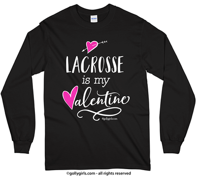 Golly Girls: Lacrosse is My Valentine Long Sleeve T-Shirt (Youth-Adult)