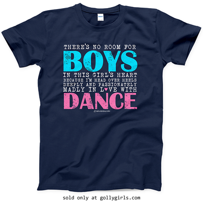 Golly Girls: No Room For Boys Dance T-Shirt (Adult & Youth Sizes)