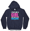Golly Girls: I Play Like A Girl Hoodie (Youth & Adult Sizes)