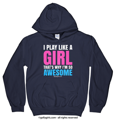 Golly Girls: I Play Like A Girl Navy Hoodie (Youth & Adult Sizes)
