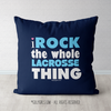 I Rock The Whole Lacrosse Thing Throw Pillow