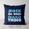 I Rock The Whole Tennis Thing Throw Pillow