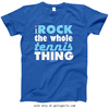 Golly Girls: I Rock The Whole Tennis Thing T-Shirt (Youth-Adult)