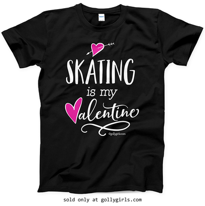 Golly Girls: Skating is My Valentine T-Shirt (Youth-Adult)