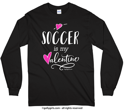 Golly Girls: Soccer is My Valentine Black Long Sleeve T-Shirt (Youth & Adult Sizes)