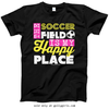 Golly Girls: The Soccer Field Is My Happy Place Black T-Shirt (Youth & Adult Sizes)