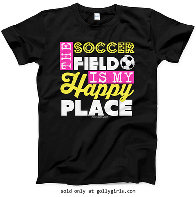 Golly Girls: The Soccer Field Is My Happy Place T-Shirt (Youth-Adult)