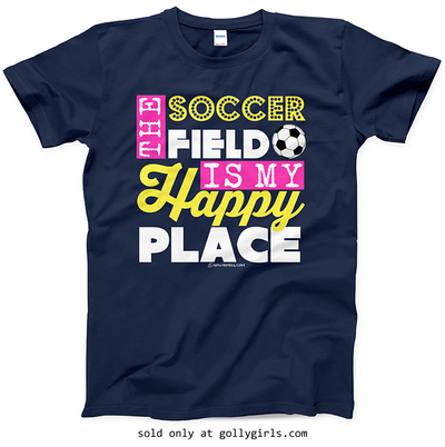 Golly Girls: The Soccer Field Is My Happy Place Navy T-Shirt (Youth & Adult Sizes)