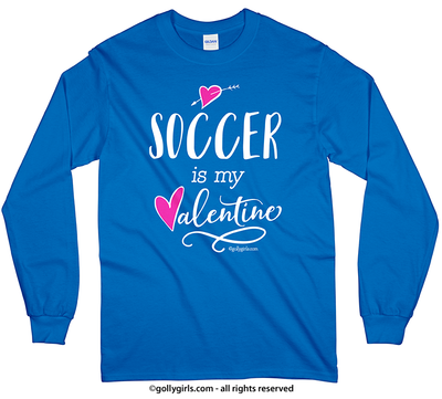 Golly Girls: Soccer is My Valentine Royal Blue Long Sleeve T-Shirt (Youth & Adult Sizes)