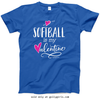 Golly Girls: Softball is My Valentine Royal Blue T-Shirt (Youth & Adult Sizes)