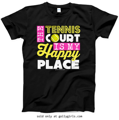 Golly Girls: The Tennis Court Is My Happy Place T-Shirt (Youth-Adult)
