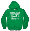 Golly Girls: Unlucky to Pinch a Dancer Hoodie (Youth & Adult Sizes)