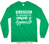 Golly Girls: Unlucky to Pinch a Gymnast Long Sleeve T-Shirt (Youth-Adult)