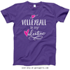 Golly Girls: Volleyball is My Valentine T-Shirt (Youth-Adult)