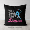Why Walk When You Can Dance Throw Pillow - Golly Girls