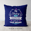 Be Strong For Your Dreams Blue Throw Pillow - Golly Girls