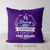 Be Strong For Your Dreams Purple Throw Pillow - Golly Girls