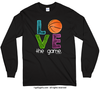 Basketball Love The Game Long Sleeve T-Shirt (Youth-Adult) - Golly Girls