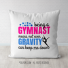Being A Gymnast Throw Pillow