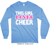 Golly Girls: This Girl Loves Cheer Long Sleeve T-Shirt (Youth-Adult)