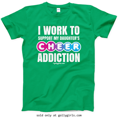 Golly Girls: Work to Support Daughter's Cheer T-Shirt