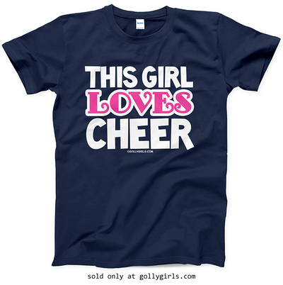 Golly Girls: This Girl Loves Cheer T-Shirt (Youth-Adult)