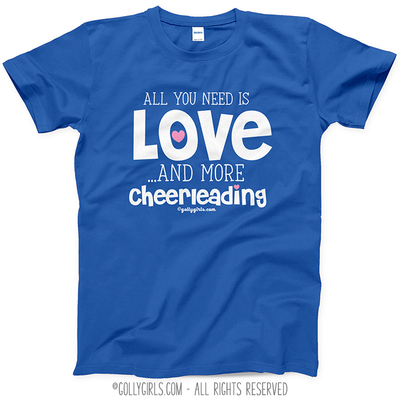 All You Need is Love and Cheerleading T-Shirt (Youth and Adult Sizes) - Golly Girls