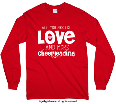All You Need is Love and Cheerleading Long Sleeve T-Shirt (Youth and Adult Sizes) - Golly Girls