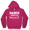 Golly Girls: Dance Because You Love It Hoodie (Youth & Adult Sizes)