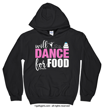 Golly Girls: Will Dance For Food Black Hoodie (Youth & Adult Sizes)