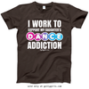 Golly Girls: Work to Support Daughter's Dance Dark Chocolate T-Shirt