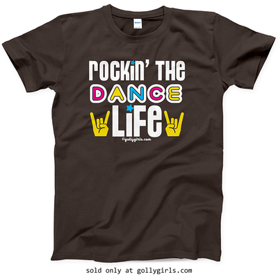 Golly Girls: Rockin' The Dance Life Dark Chocolate T-Shirt (Youth & Adult Sizes)