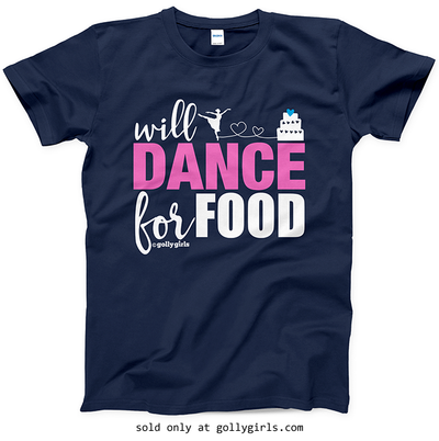 Golly Girls: Will Dance For Food Navy T-Shirt (Youth & Adult Sizes)