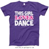 Golly Girls: This Girl Loves Dance T-Shirt (Youth-Adult)