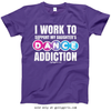 Golly Girls: Work to Support Daughter's Dance Purple T-Shirt