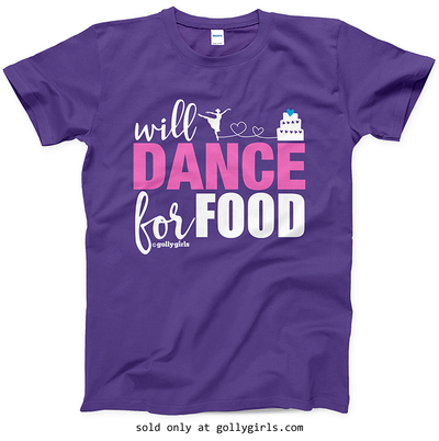 Golly Girls: Will Dance For Food Purple T-Shirt (Youth & Adult Sizes)