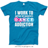 Golly Girls: Work to Support Daughter's Dance Sapphire T-Shirt