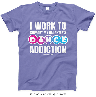Golly Girls: Work to Support Daughter's Dance Violet T-Shirt