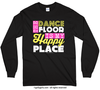 The Dance Floor Is My Happy Place Long Sleeve T-Shirt (Youth-Adult) - Golly Girls